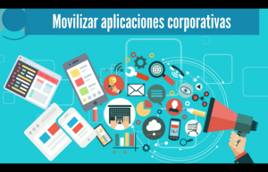 Movilizar aplicaciones corporativas