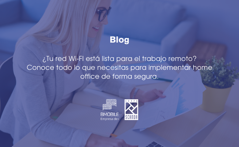 Retos del home office y de las redes inalámbricas | Bmobile